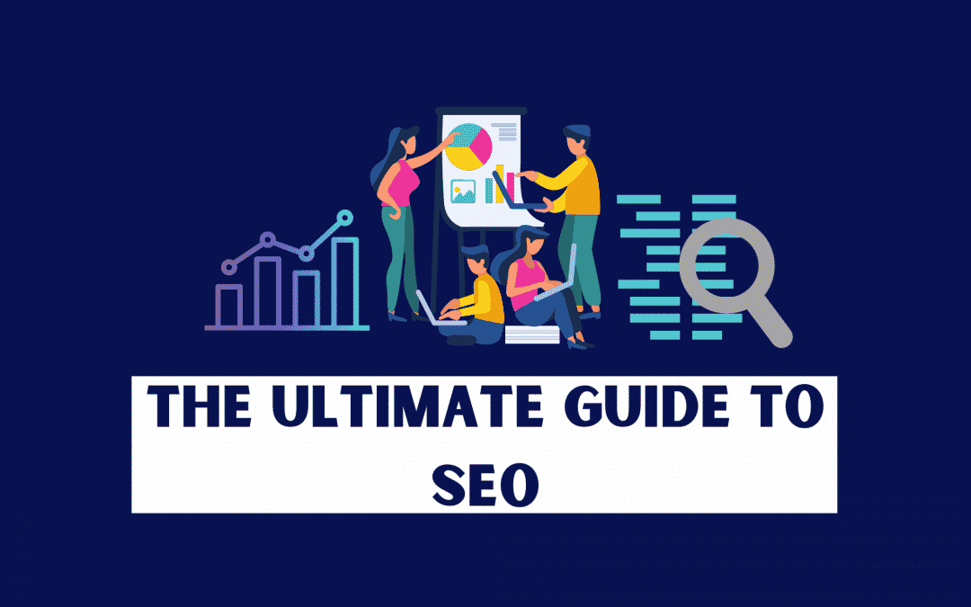 The Ultimate Guide to SEO (Search Engine Optimisation)