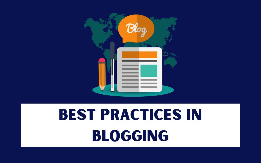 Best Practices in Blogging – Content Marketing Guidelines