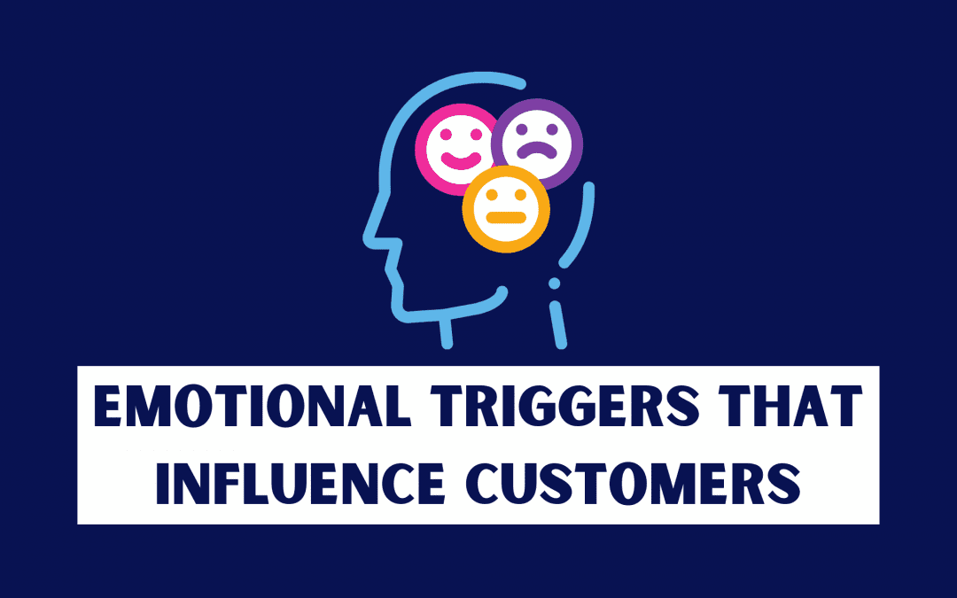 7 Exceptional Emotional Triggers to Influence Customer Buying Behaviours