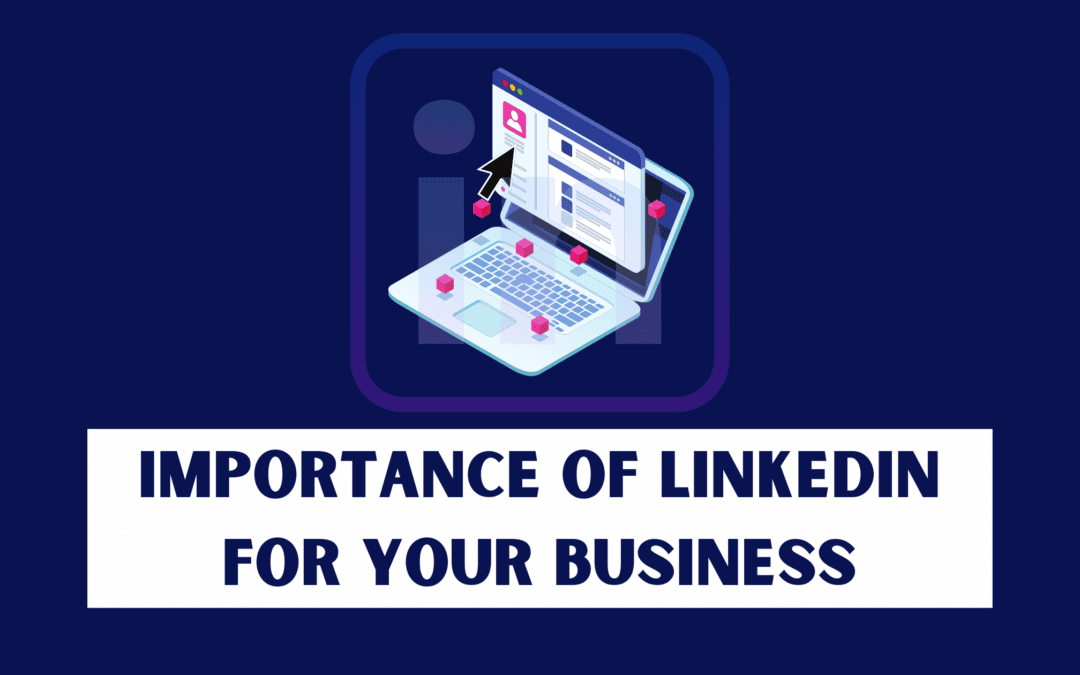 Importance of LinkedIn for Your Business