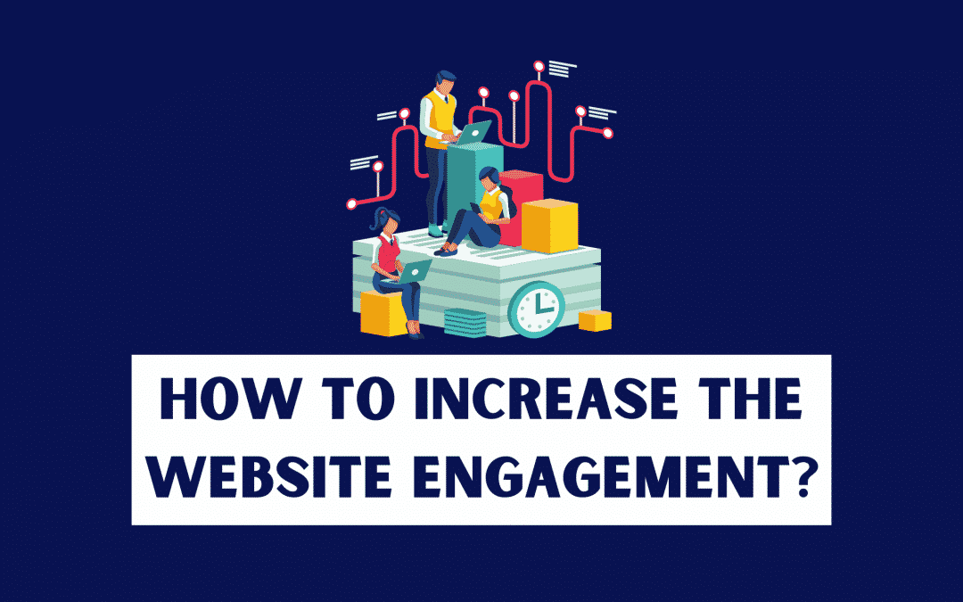 How to Increase Customer Engagement on a Website?