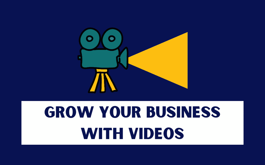 8 Powerful Ways You Can Grow Your Business with Videos